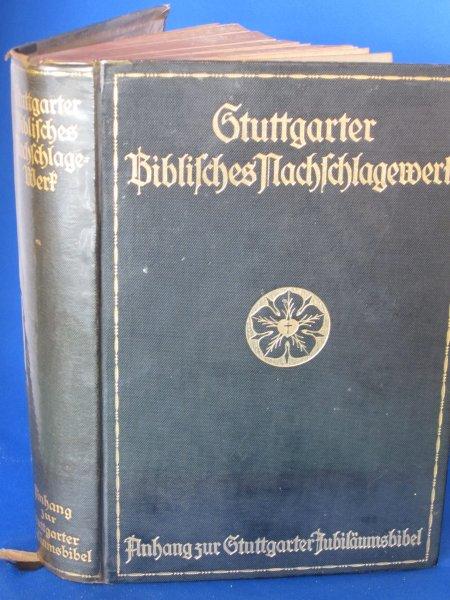 Stuttgarter Biblisches Nachschlagewerk. Anhang zur Stuttgarter Jubiläumsbibel mit erklärenden Anmerkungen