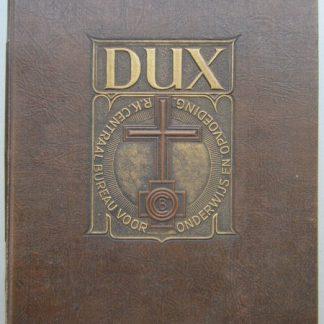 Dux. Tijdschrift voor priesters die zich met de vorming der R.K. rijpende jeugd bezighouden