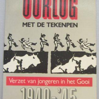 Oorlog met de tekenpen verzet van jongeren in het Gooi 1940-'45