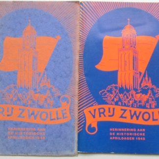 Vrij Zwolle. Herinneringen aan de historische aprildagen 1945