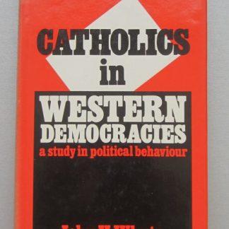 Catholics in Western Democracies A study in political Behavior